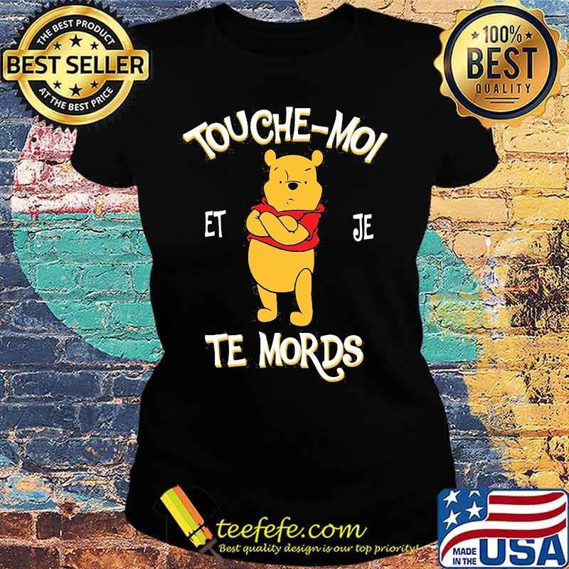 Touche Moi Je Te Mords Pooh Shirt Ladies tee