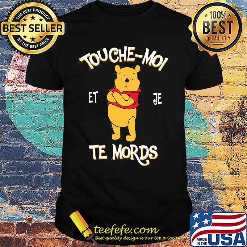 Touche Moi Je Te Mords Pooh Shirt
