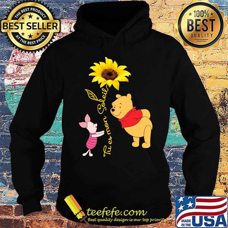 Tu Es Mon Soleil Pooh And Piglet Sunflower Shirt Hoodie