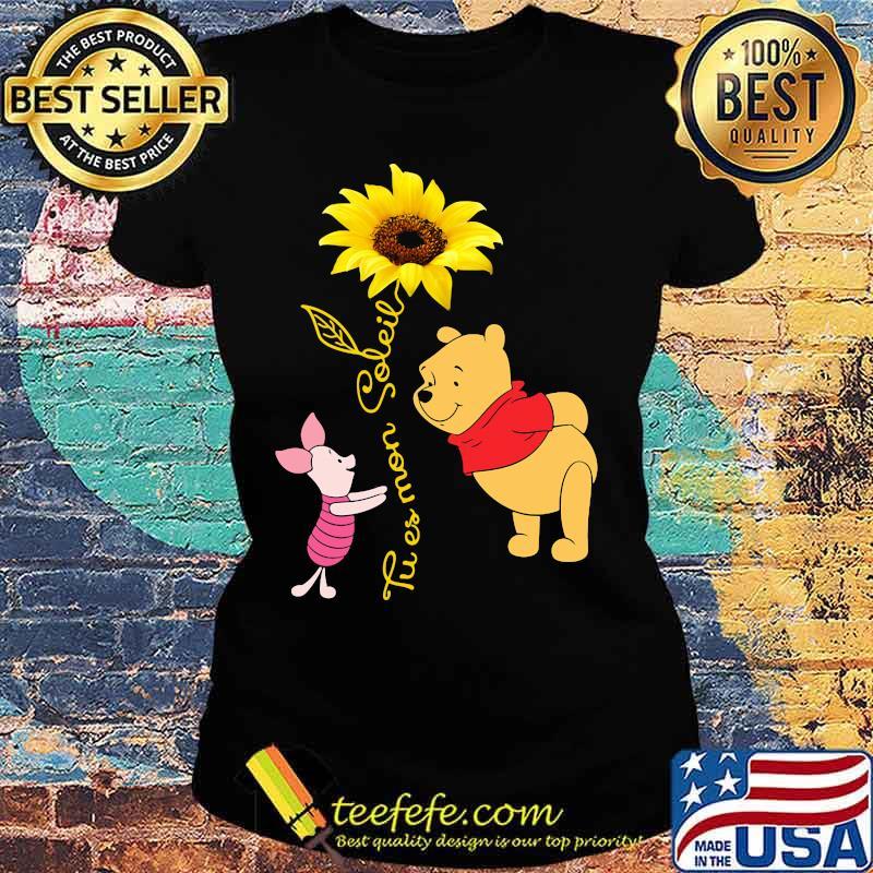 Tu Es Mon Soleil Pooh And Piglet Sunflower Shirt Ladies tee