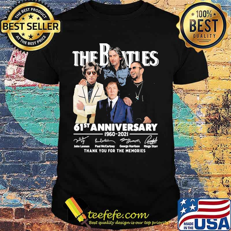 The Beatles 61st Anniversary 1960 2021 Thank You For The Memories Signature Shirt