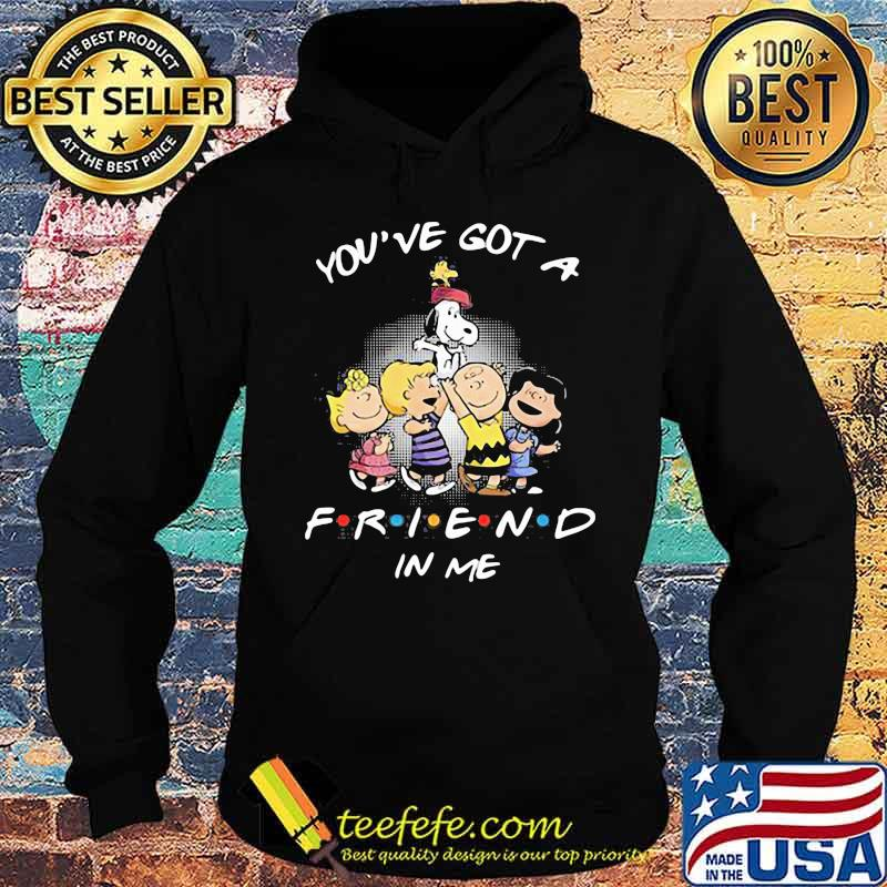 You've Got A Friend In Me Snoopy And Friends Shirt Hoodie