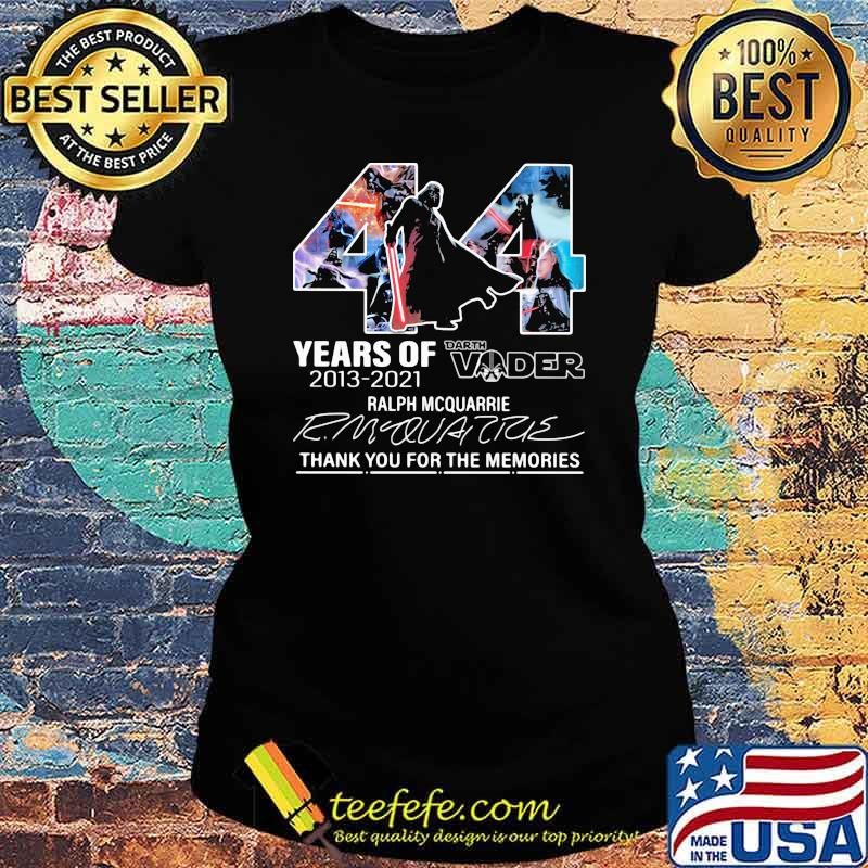 44 years of 2013 2021 darth vader ralph mcquarrie thank you for the memories signature Ladies tee