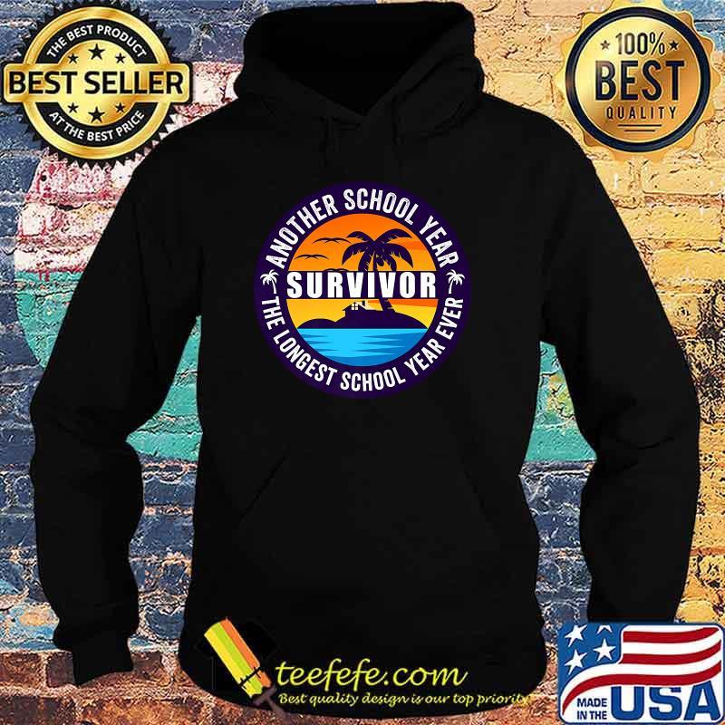 Another School Year Survivor The Longest School Year Ever Beach Vintage Shirt Hoodie
