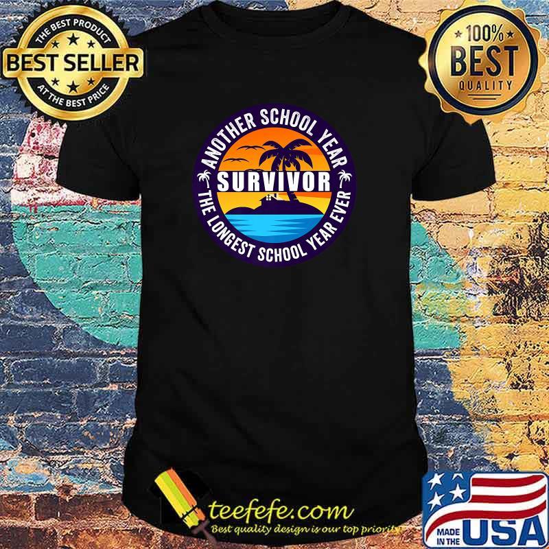 Another School Year Survivor The Longest School Year Ever Beach Vintage Shirt