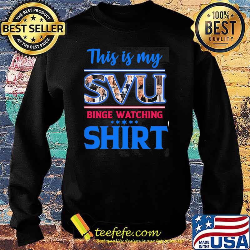 This Is My SVU Binge Watching Shirt Sweater
