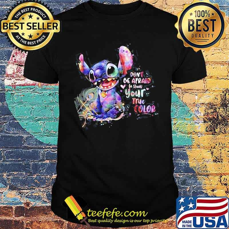Don't Be afraid to show your true color stitch shirt