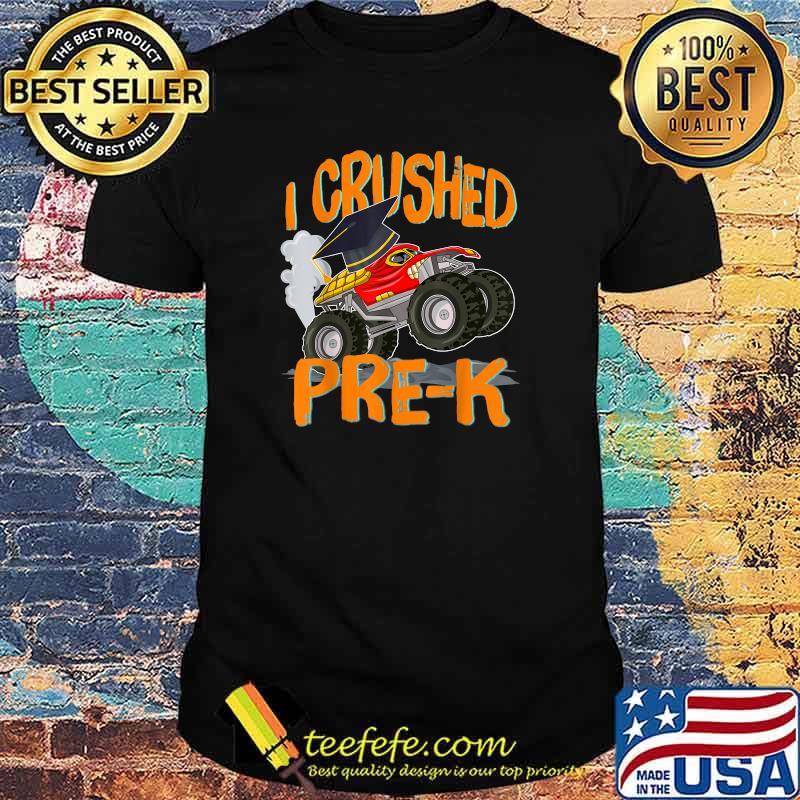 I Crushed Pre-K Monster Truck Graduation Last Day of School Shirt
