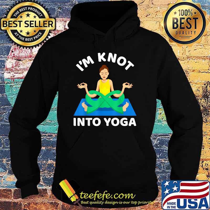 I'm Knot Into Girl Yoga Shirt Hoodie