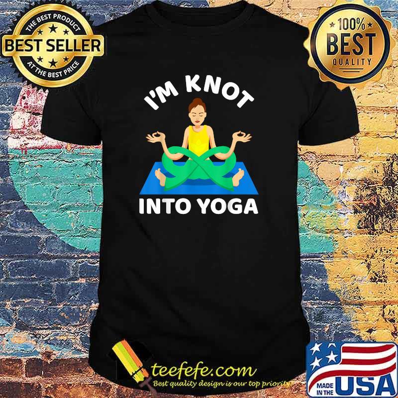 I'm Knot Into Girl Yoga Shirt