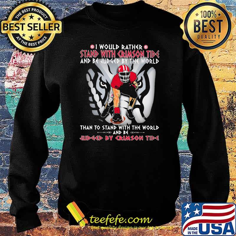 I Would Rather Stand With Crimson Tide And be Judged By The World Than To Stand With The World And Be Judged By Crimson Tide Elephant Sweater