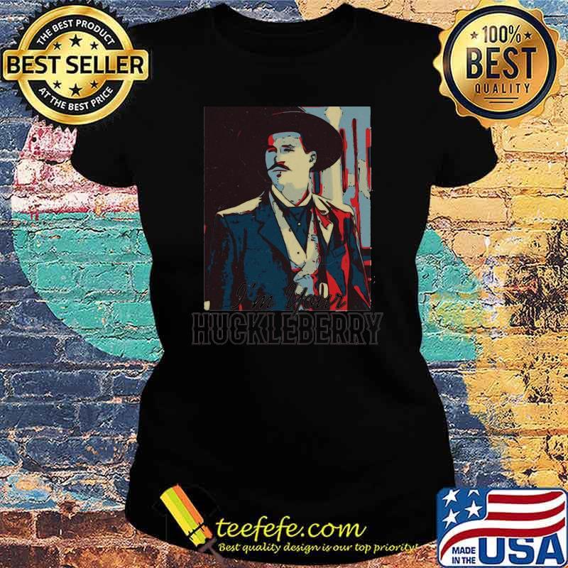 Im Your Huckeberry Vintage Shirt Ladies tee