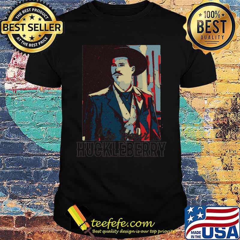 Im Your Huckeberry Vintage Shirt