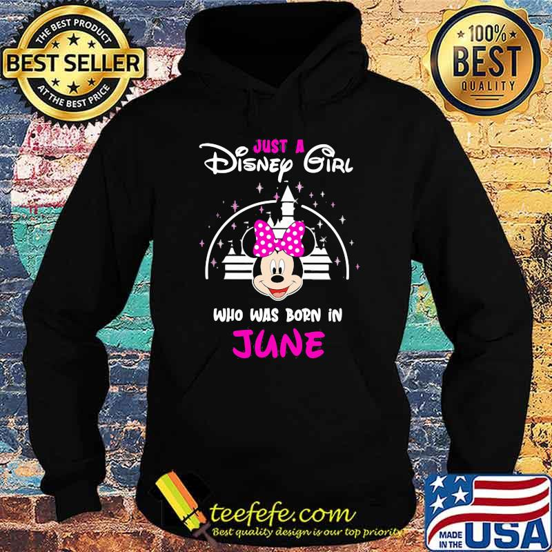 Just a Disney girl who was born in June Minnie Shirt Hoodie