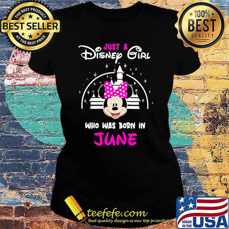 Just a Disney girl who was born in June Minnie Shirt Ladies tee