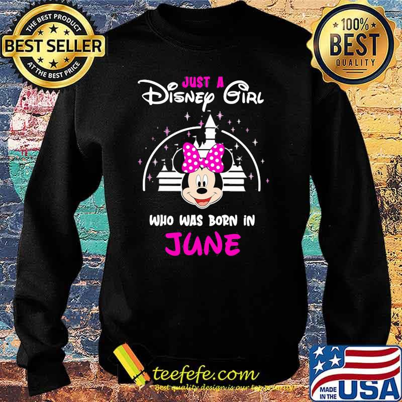 Just a Disney girl who was born in June Minnie Shirt Sweater