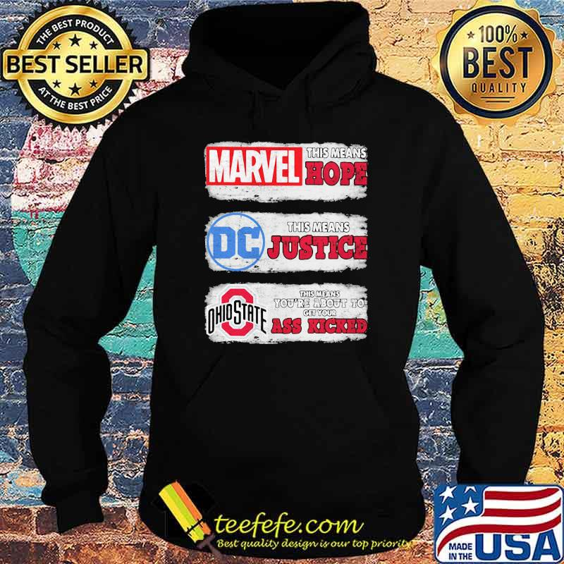 Marvel this means hope DC Comics this means justica Ohio State This Means About to get your ass kicked Hoodie