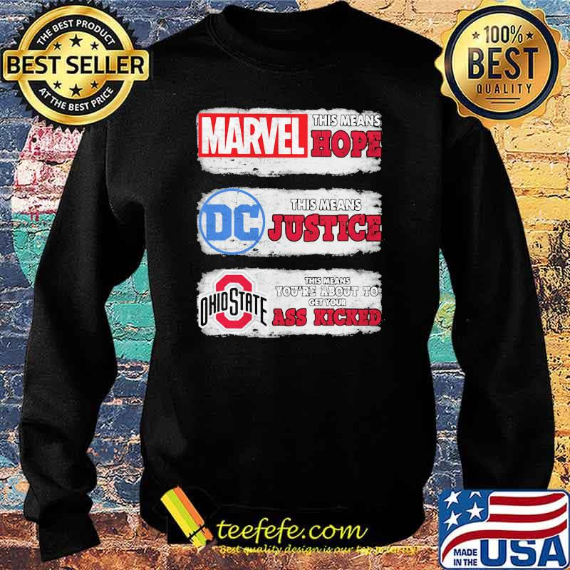 Marvel this means hope DC Comics this means justica Ohio State This Means About to get your ass kicked Sweater