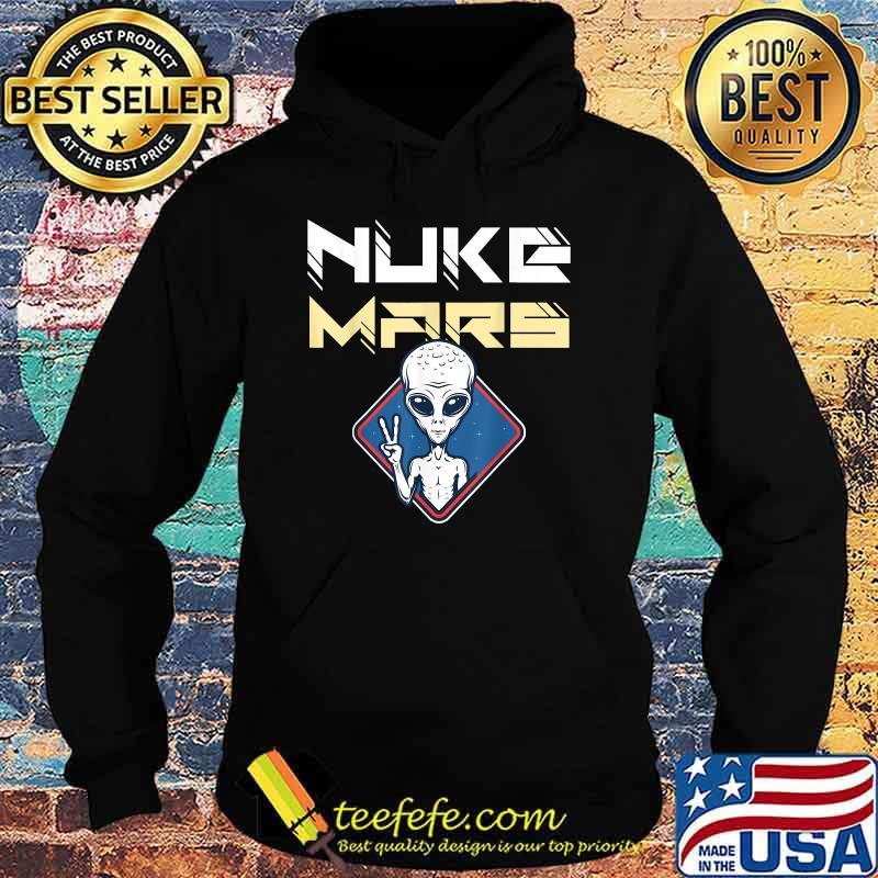 Nuke Mars alien with a peace Shirt Hoodie