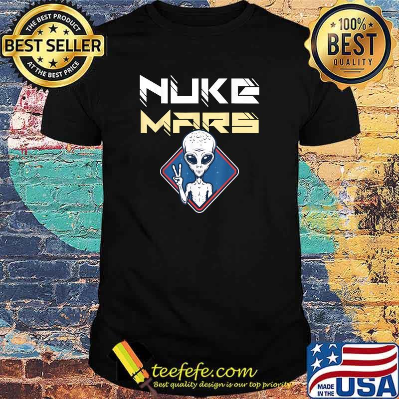 Nuke Mars alien with a peace Shirt