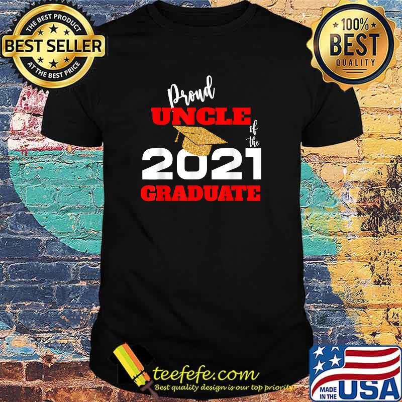 Proud Uncle Of the 2021 Graduate Shirt