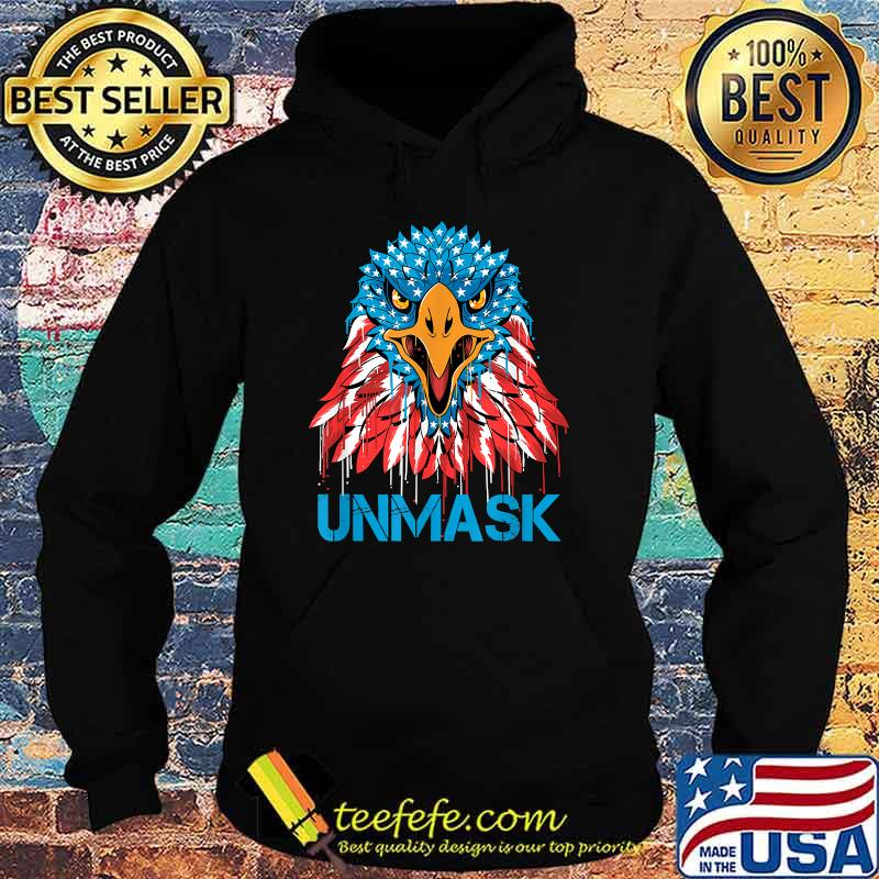 Unmask USA 4th of July Eagle american No more mask 4 of July Shirt Hoodie