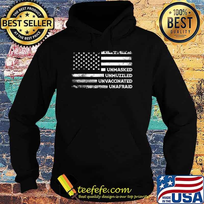 Unmasked Unmuzzled Unvaccinated Unafraid US Flag Shirt Hoodie