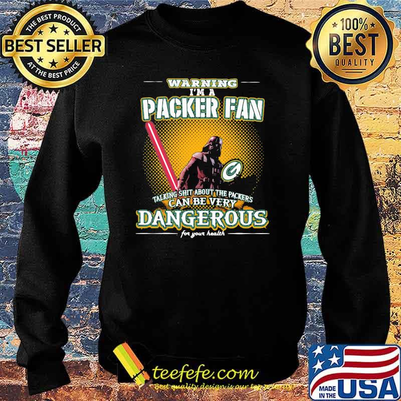 Warning I'm A Packer Fan Talking Shit About The Packers Can Be Very Dangerous For Your Health darth vader ralph mcquarrie Shirt Sweater