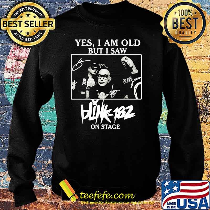 Yes i am old but i saw blink 182 on stage Sweater