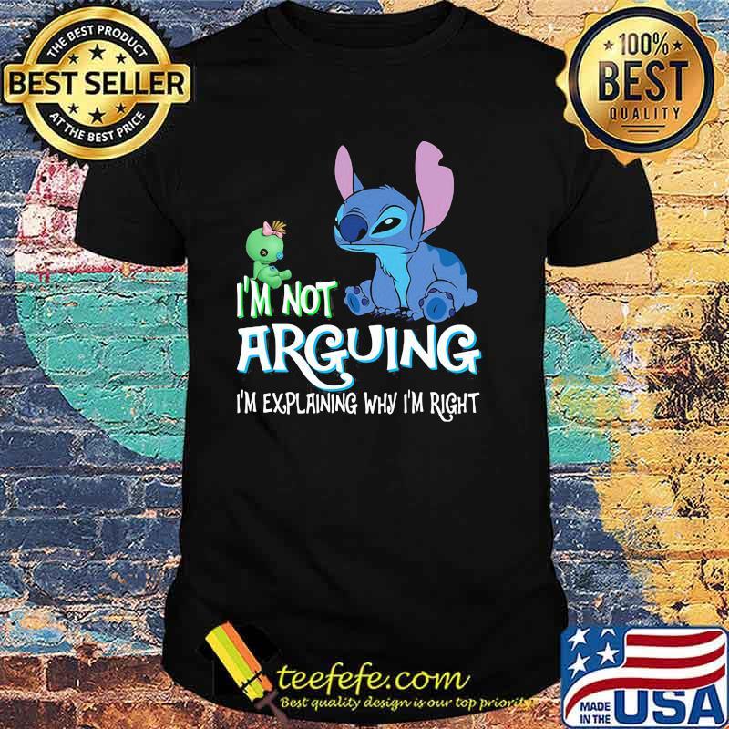 I'm Not Arguing I'm Explaning Why I'm Right Stitch Shirt